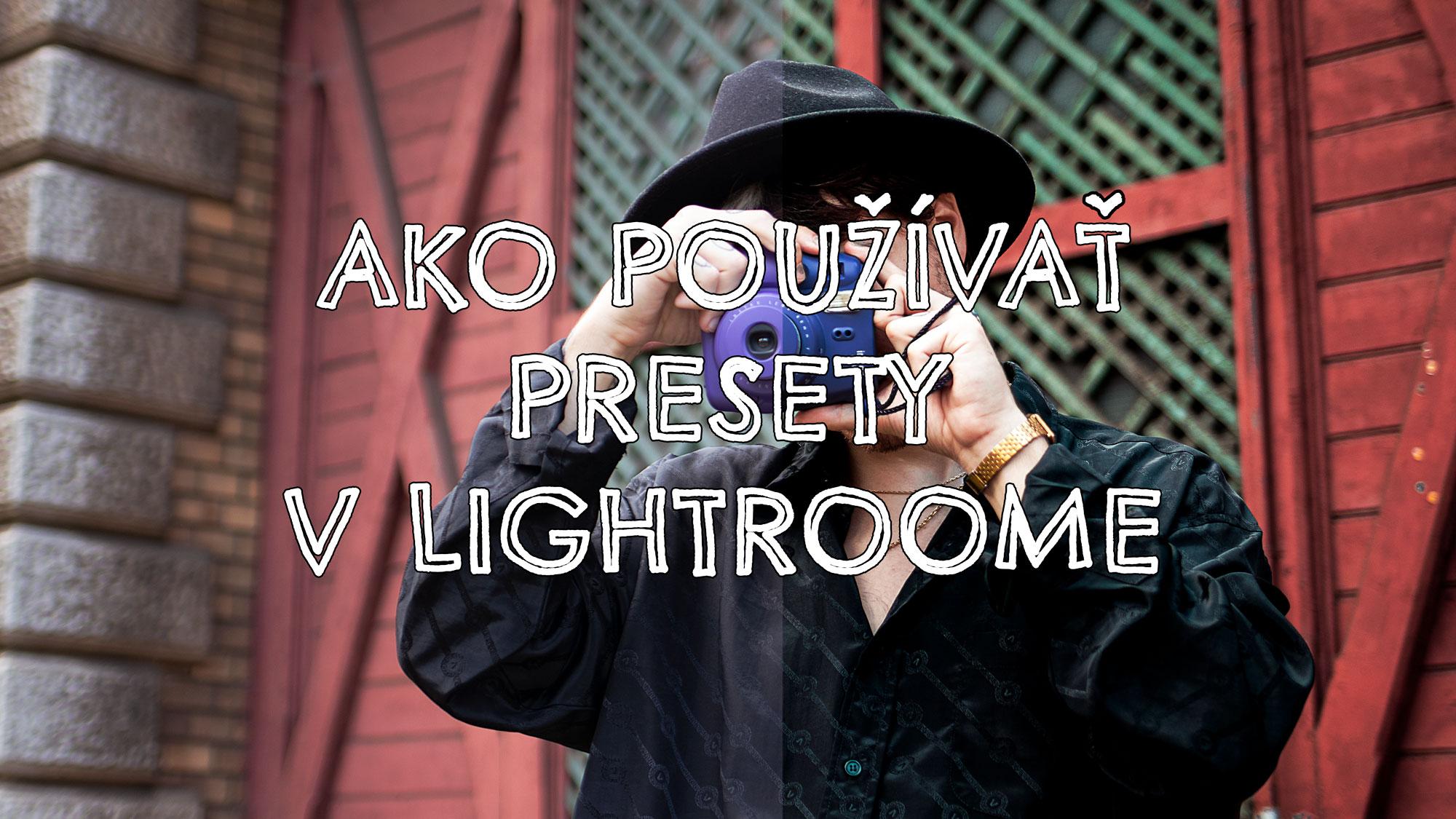 Ako používať presety v Lightroome cover